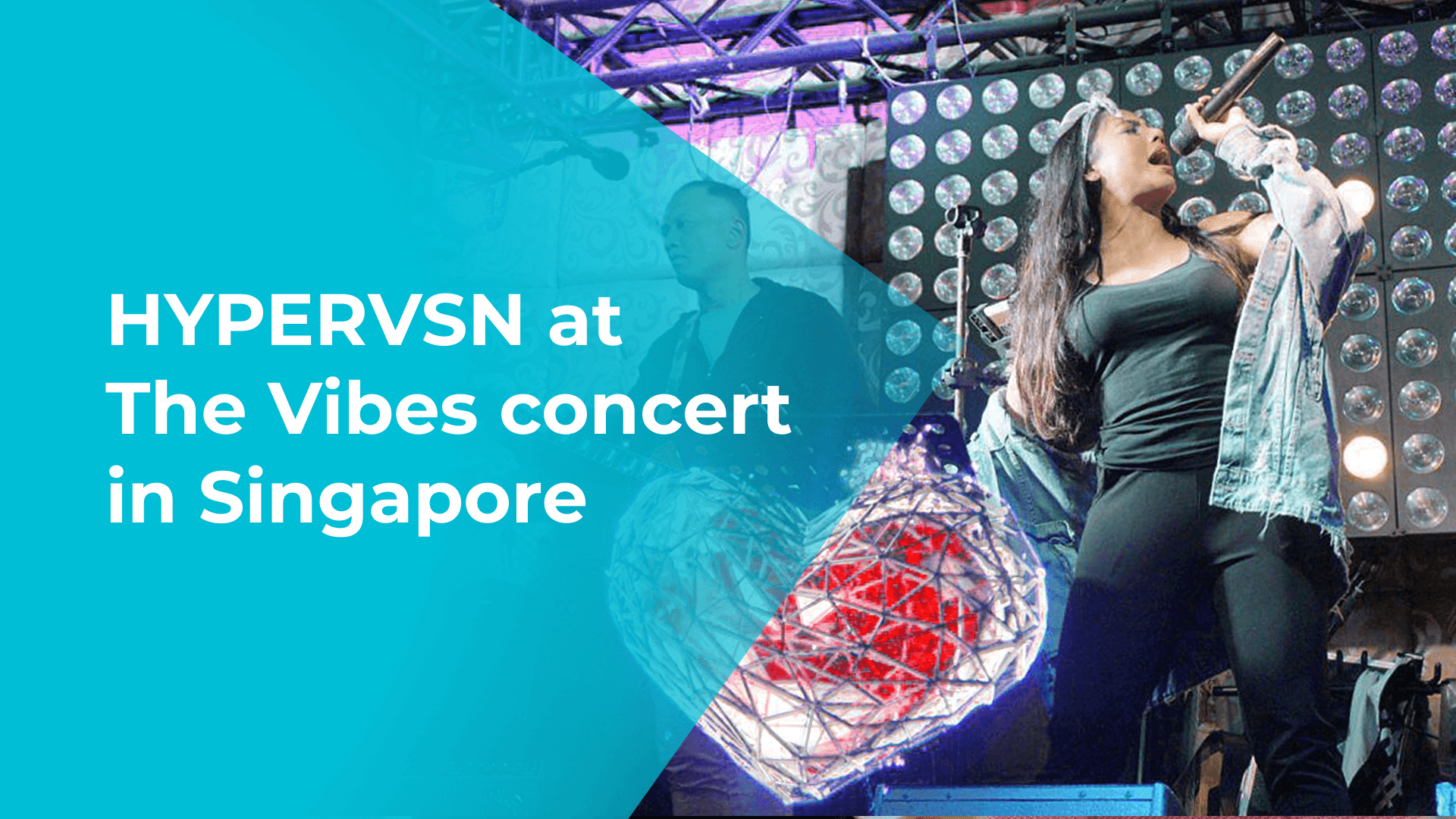 HYPERVSN at The Vibes concert in Singapore