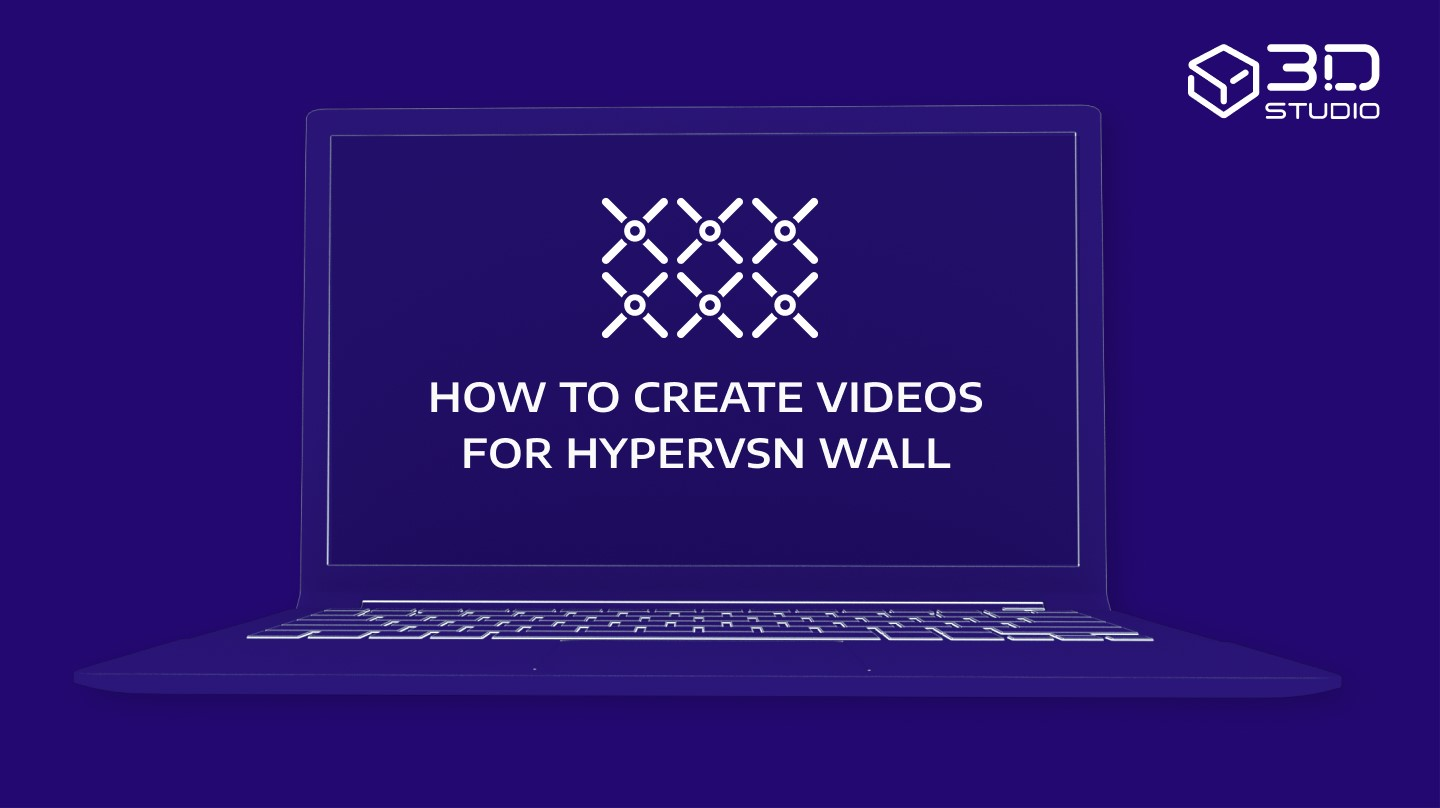 How to create videos for HYPERVSN Wall in 3D Studio