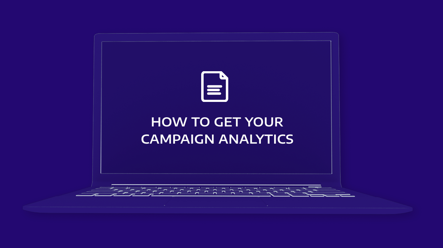 How to get your campaign analytics