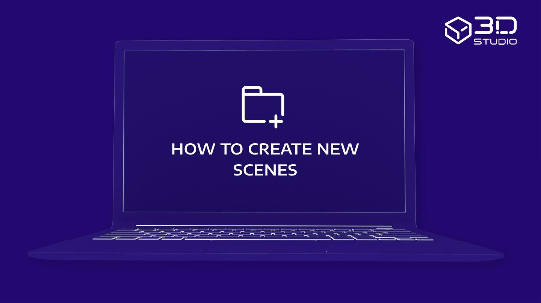 How to Create New Scenes