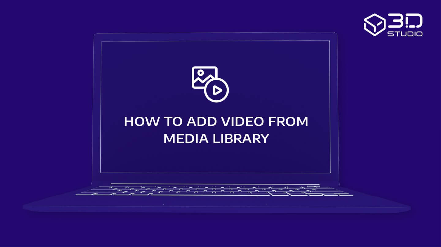 How to add video from Media Library to 3D Studio