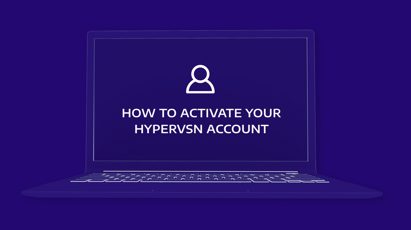 How to activate your HYPERVSN account