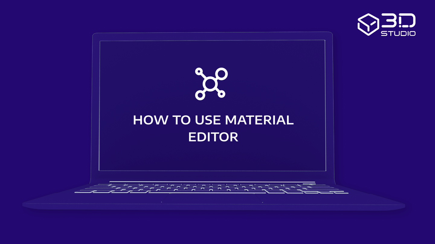 How to use material editor