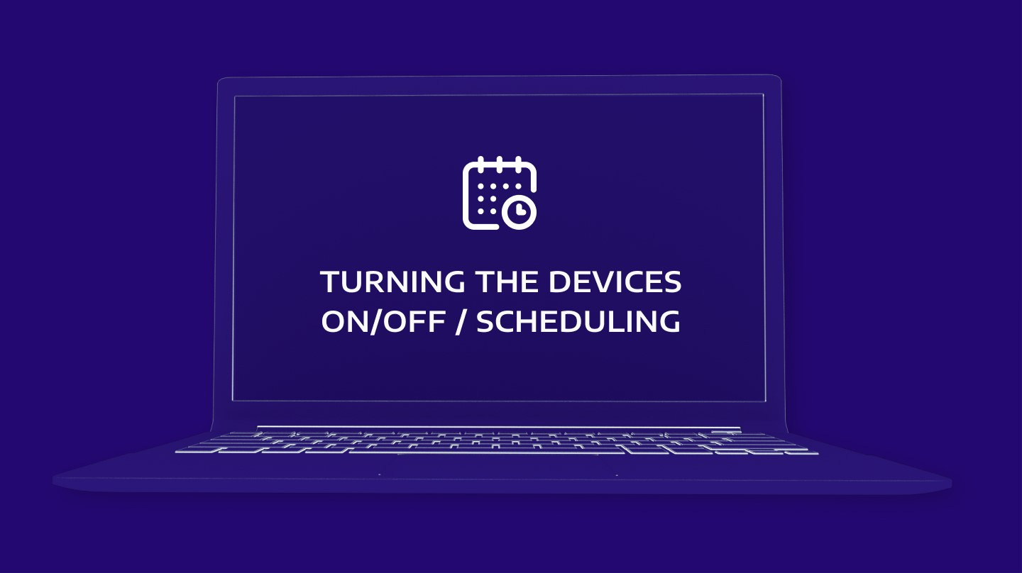 Turning the Devices on/off / Scheduling